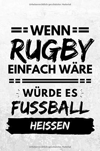 Wenn Rugby einfach wäre würde es Fußball...