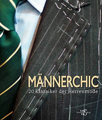Männerchic: 20 Klassiker der Herrenmode