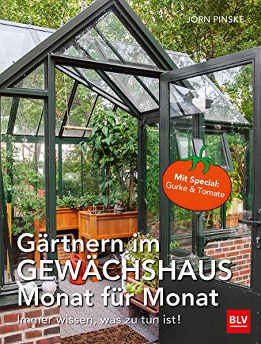 Gärtnern im Gewächshaus Monat für Monat: Immer...