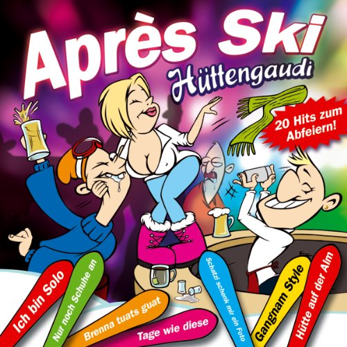 Aprés Ski Hüttengaudi; Gangnam Style; Tage wie...