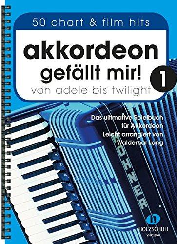 Akkordeon gefällt mir 1: Von Adele bis Twilight -...