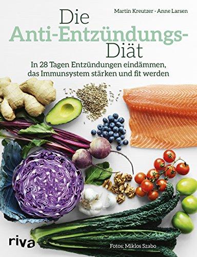 Die Anti-Entzündungs-Diät: In 28 Tagen...