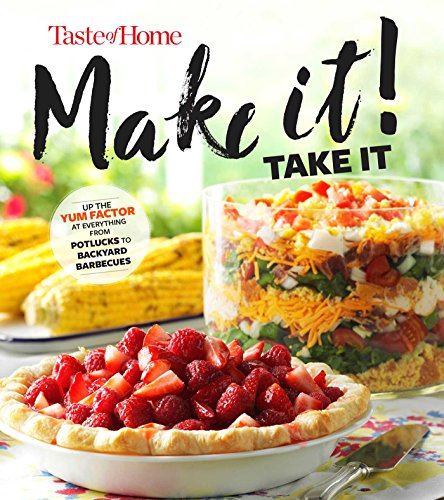 Taste of Home Make It Take It Cookbook: Up the Yum...