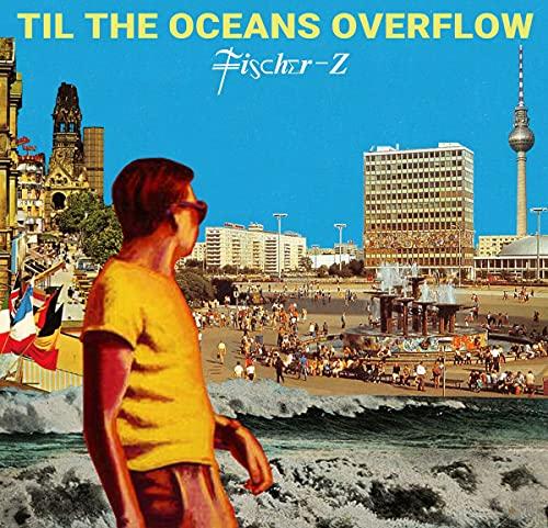 Til the Oceans Overflow