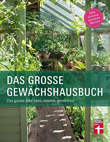 Das große Gewächshausbuch für Einsteiger und...