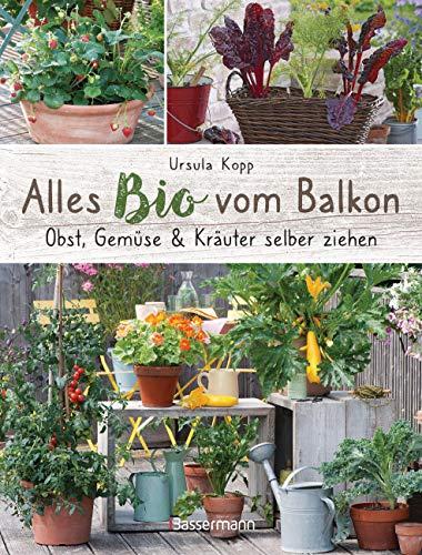 Alles Bio vom Balkon. Obst, Gemüse und Kräuter...