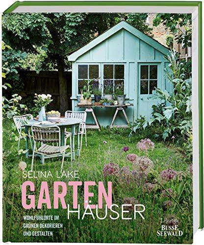 Gartenhäuser: Wohlfühlorte im Grünen dekorieren...